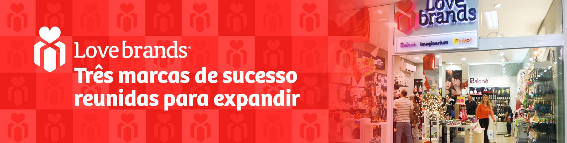 LoveBrands - Três marcas de sucesso reunidas para expandir